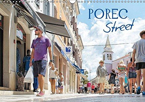 9783665339968: Porec Street (Wandkalender 2017 DIN A3 quer): Auf den Strassen in Porec. Menschen in Aktion. Sie lassen uns die Stadt intensiver miterleben. (Monatskalender, 14 Seiten )