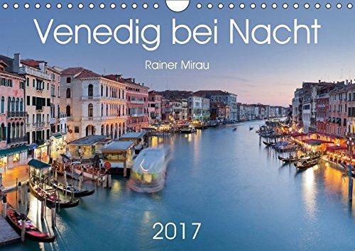 9783665342661: Venedig bei Nacht 2017 (Wandkalender 2017 DIN A4 quer): Die unvergleichliche Stadt am Mittelmeer in 12 traumhaften Fotografien. (Monatskalender, 14 Seiten )