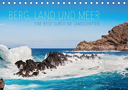 9783665345631: Berg, Land und Meer - Eine Reise durch die Landschaften (Tischkalender 2017 DIN A5 quer): 12 Landschaften, von den Bergen bis zum Meer, im Wandel der Jahreszeiten. (Monatskalender, 14 Seiten )