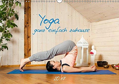 9783665348236: Yoga - ganz einfach zuhause (Wandkalender 2017 DIN A3 quer): Meditatives Yoga ganz einfach zuhause praktizieren. (Geburtstagskalender, 14 Seiten)