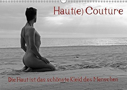 9783665373566: Haut(e) Couture (Wandkalender 2017 DIN A3 quer): Kleider machen Leute, aber die Haut ist das schönste Kleid des Menschen (Monatskalender, 14 Seiten )