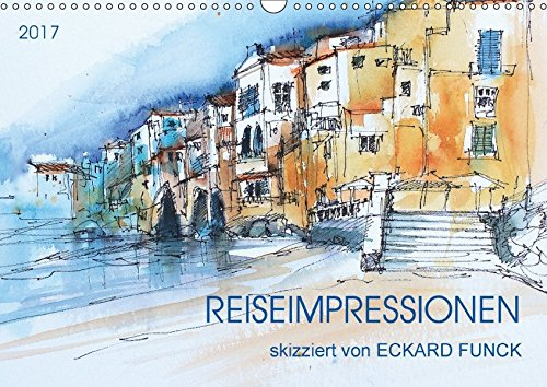 9783665375997: Reiseimpressionen skizziert von Eckard Funck (Wandkalender 2017 DIN A3 quer): Reiseskizzen auf meinen Malreisen (Monatskalender, 14 Seiten )