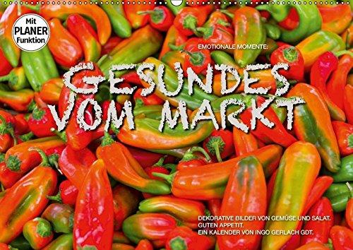 9783665382438 - Ingo Gerlach GDT: Emotionale Momente: Gesundes vom Markt (Wandkalender 2017 DIN A2 quer): Attraktive Bilder von Gemüse und Salat. (Geburtstagskalender, 14 Seiten ) - Book