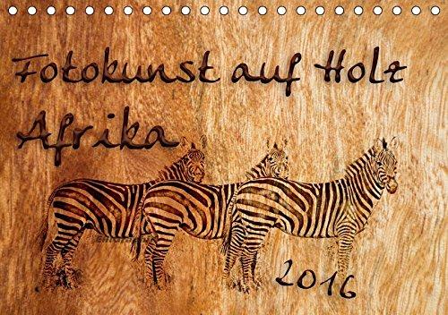 9783665394400: Fotokunst auf Holz - Afrika (Tischkalender 2017 DIN A5 quer): Afrikanische Motive auf Holz (Monatskalender, 14 Seiten )