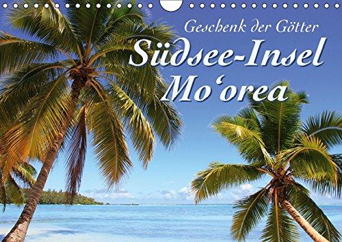 9783665399382: Südsee-Insel Mo'orea (Wandkalender 2017 DIN A4 quer): Mo'orea ist eine der schönsten Inseln im Südpazifik - einzigartig, beeindruckend, vielseitig und romantisch. (Monatskalender, 14 Seiten )