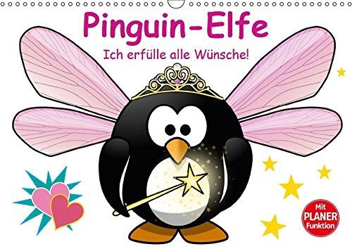 9783665408800: Pinguin-Elfe (Wandkalender 2017 DIN A3 quer): Alle Wünsche werden umgehend erfüllt! (Geburtstagskalender, 14 Seiten )