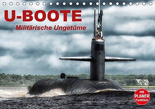 9783665410469: U-Boote. Militärische Ungetüme (Tischkalender 2017 DIN A5 quer): Militärische Kolosse auf Tauchgang (Geburtstagskalender, 14 Seiten)