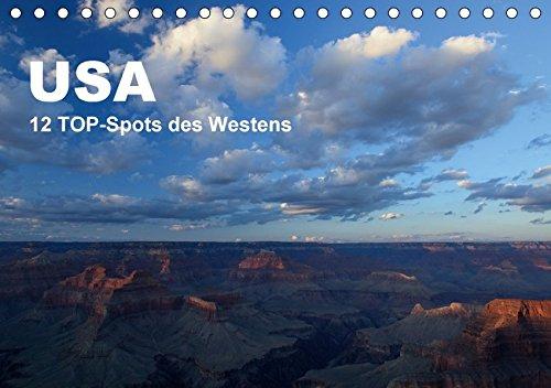 9783665426569: USA 12 TOP-Spots des Westens (Tischkalender 2017 DIN A5 quer): Wunderschöne Aufnahmen aus bekannten und weniger bekannten Nationalparks der USA (Monatskalender, 14 Seiten )