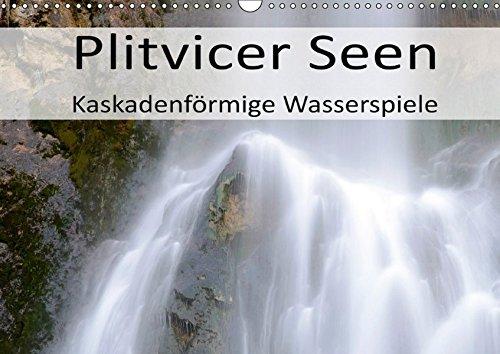 9783665427979: Plitvicer Seen - Kaskadenförmige Wasserspiele (Wandkalender 2017 DIN A3 quer): Erleben Sie die Plitvicer Seen, eine einzigartige Landschaft und das ... und Klima. (Monatskalender, 14 Seiten )