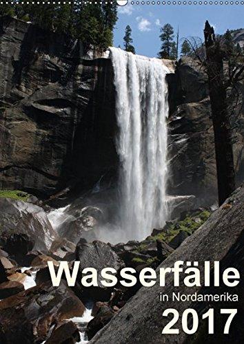 9783665431587: Wasserfälle in Nordamerika 2017 (Wandkalender 2017 DIN A2 hoch): Faszinierende Fotos von einigen der schönsten Wasserfälle in Kanada und den USA (Monatskalender, 14 Seiten )