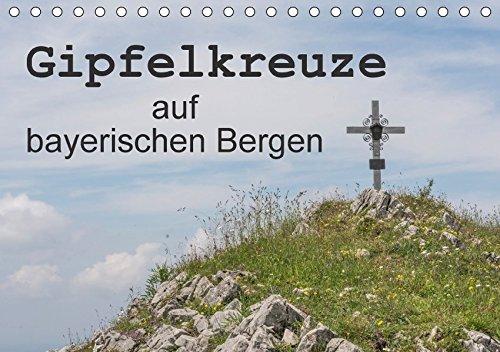 9783665434700: Gipfelkreuze auf bayerischen Bergen (Tischkalender 2017 DIN A5 quer): Dieser faszinierende Kalender zeigt die Gipfelkreuze auf bekannten und weniger ... alle Wanderer. (Monatskalender, 14 Seiten )