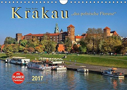 9783665446116: Krakau - das polnische Florenz (Wandkalender 2017 DIN A4 quer): Krakau, wunderschön und eine der Kulturhauptstädte Europas. (Geburtstagskalender, 14 Seiten )