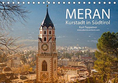 9783665449193: Meran Kurstadt in Südtirol (Tischkalender 2017 DIN A5 quer): Meran steht für alpin-mediterranes Lebensgefühl und kulturelle Vielfalt (Monatskalender, 14 Seiten )