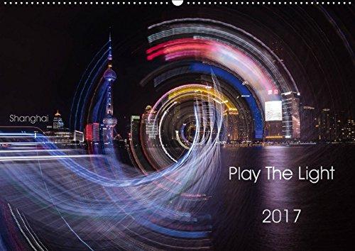 9783665449407: Play the Light (Wandkalender 2017 DIN A2 quer): Das Spiel mit dem Licht in Langzeitaufnahmen festgehalten. (Monatskalender, 14 Seiten )