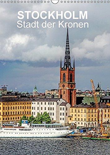 9783665459222: STOCKHOLM Stadt der Kronen (Wandkalender 2017 DIN A3 hoch): Unvergessene Ansichten der schwedischen Hauptstadt (Monatskalender, 14 Seiten )