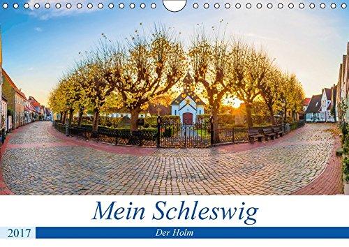 9783665463496: Mein Schleswig - Der Holm (Wandkalender 2017 DIN A4 quer): Der Holm, die Fischersiedlung in Schleswig, ist jedes Jahr ein Grund für viele Touristen, Schleswig zu besuchen. (Monatskalender, 14 Seiten )
