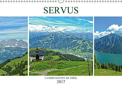 9783665468088: Servus. Landschaften im Tirol (Wandkalender 2017 DIN A3 quer): Wertvolle Naturjuwele warten darauf, von Ihnen entdeckt zu werden ! (Monatskalender, 14 Seiten )