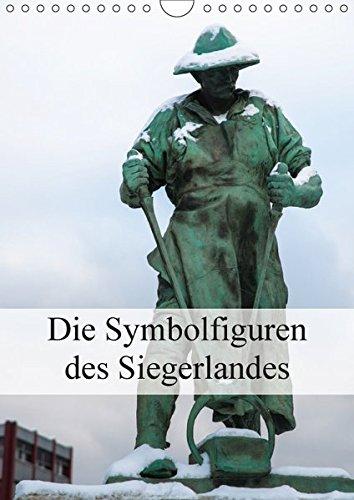 9783665481681: Die Symbolfiguren des Siegerlandes (Wandkalender 2017 DIN A4 hoch): Stimmungsvolle Aufnahmen der beiden siegerländer Bronzeskulpturen, die einen ... darstellen. (Monatskalender, 14 Seiten )