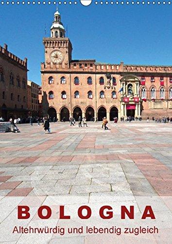 9783665482022: Bologna, altehrwürdig und lebendig zugleich (Wandkalender 2017 DIN A3 hoch): Bilder aus der Stadt der Kunst und des guten Geschmacks (Monatskalender, 14 Seiten )
