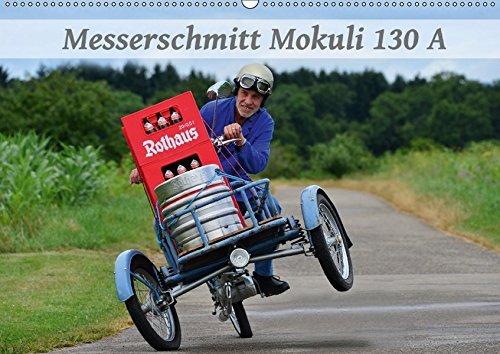 9783665482848: Messerschmitt Mokuli 130 A (Wandkalender 2017 DIN A2 quer): Ein seltener Lastenesel aus alten Zeiten (Monatskalender, 14 Seiten )