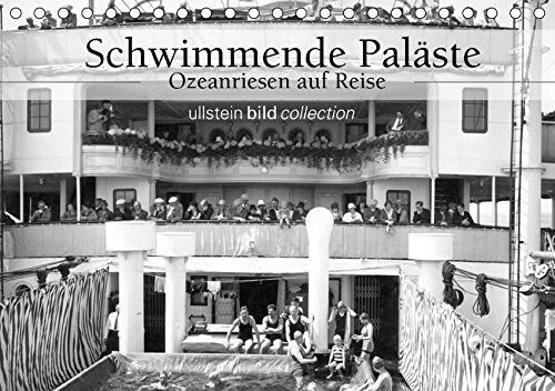 9783665483944: Schwimmende Paläste - Ozeanriesen auf Reise (Tischkalender 2017 DIN A5 quer): Fotografien der ullstein bild collection zu