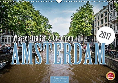 9783665488031: Amsterdam - Wasserstraßen und Grachten (Wandkalender 2017 DIN A3 quer): Die Grachten und Wasserstraßen von Amsterdam prägen den historischen Anblick der Stadt. (Monatskalender, 14 Seiten )