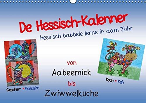 9783665505349: De Hessisch-Kalenner - hessisch babbele lerne in aam Johr (Wandkalender 2017 DIN A3 quer): De Hessisch-Kalender, damit auch Sie dem hessischen Dialekt ... mächtig werden (Monatskalender, 14 Seiten )