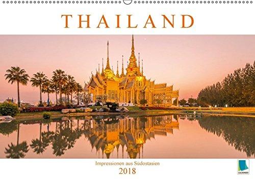 Thailand: Impressionen aus Südostasien (Wandkalender 2018 DIN A2 quer): Thailand: Tradition und Moderne im Zeichen des Buddhismus (Monatskalender, 14 Seiten ) - CALVENDO