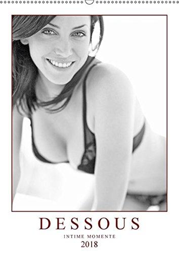 Dessous: Intime Momente (Wandkalender 2018 DIN A2 hoch): Sinnliche Erotik - Verführerische Dessous (Monatskalender, 14 Seiten )