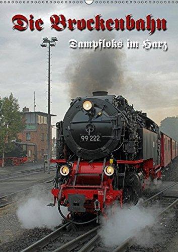 Die Brockenbahn (Wandkalender 2018 DIN A2 hoch): Dampfloks im Harz (Monatskalender, 14 Seiten ) - Martina Berg