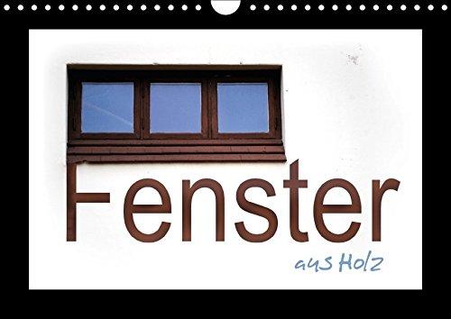 Fenster aus Holz (Wandkalender 2018 DIN A4: k. A. TinaDeFortunata