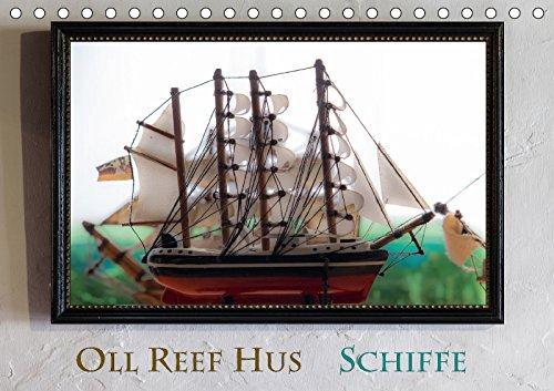 Oll Reef Hus - Schiffe (Tischkalender 2018: Erwin Renken