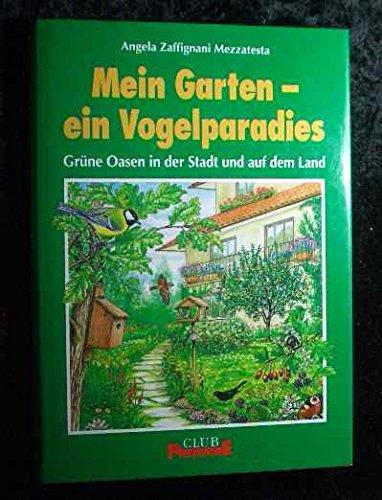9783667049674: Mein Garten - ein Vogelparadies - Grüne Oasen in der Stadt und auf dem Land