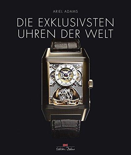 9783667102874: Die exklusivsten Uhren der Welt