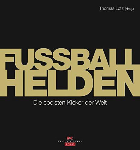 9783667102911: Fußball-Helden: Die coolsten Kicker der Welt