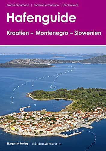 Hafenguide Kroatien - Montenegro - Slowenien: Emma Glaumann