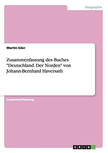 """9783668000537: Zusammenfassung des Buches """"Deutschland. Der Norden"""" von Johann-Bernhard Haversath"""