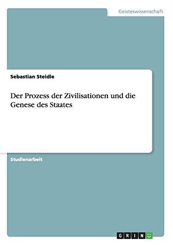 9783668005662: Der Prozess der Zivilisationen und die Genese des Staates