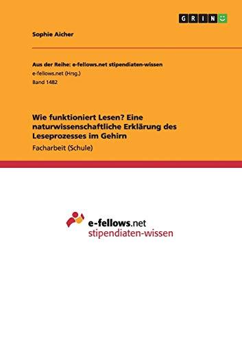 9783668005792: Wie funktioniert Lesen? Eine naturwissenschaftliche Erklärung des Leseprozesses im Gehirn (German Edition)