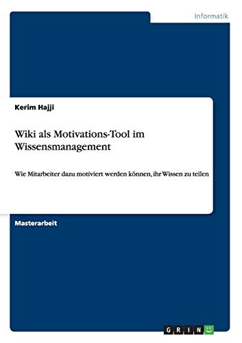 9783668005914: Wiki als Motivations-Tool im Wissensmanagement