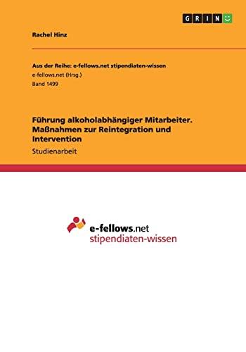 9783668007208: Führung alkoholabhängiger Mitarbeiter. Maßnahmen zur Reintegration und Intervention