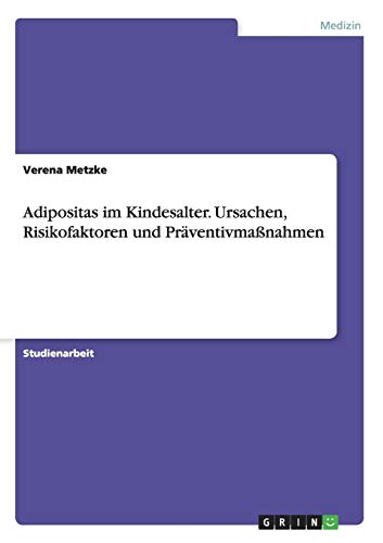 9783668007260: Adipositas im Kindesalter. Ursachen, Risikofaktoren und Pr�ventivma�nahmen