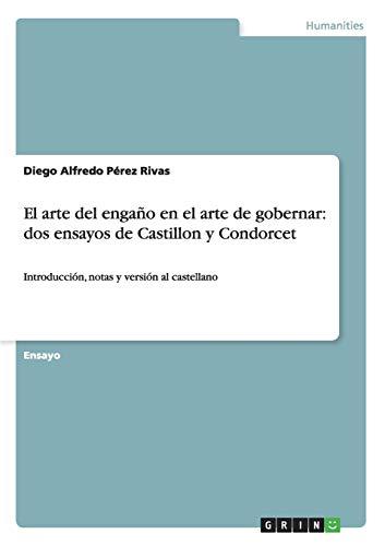 9783668009479: El arte del engaño en el arte de gobernar: dos ensayos de Castillon y Condorcet (Spanish Edition)