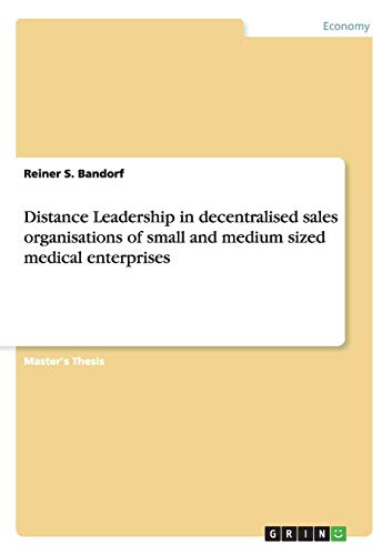 Distance Leadership in decentralised sales organisations of small and medium sized medical ...