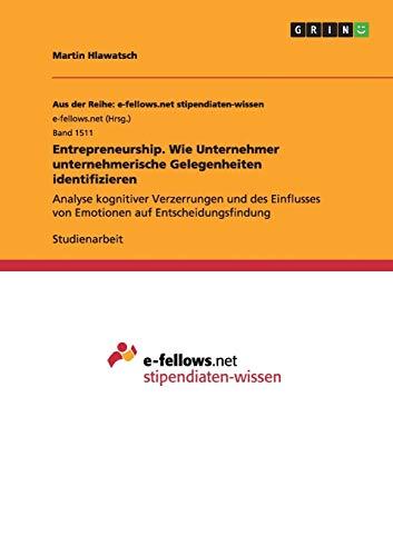 9783668011373: Entrepreneurship. Wie Unternehmer unternehmerische Gelegenheiten identifizieren
