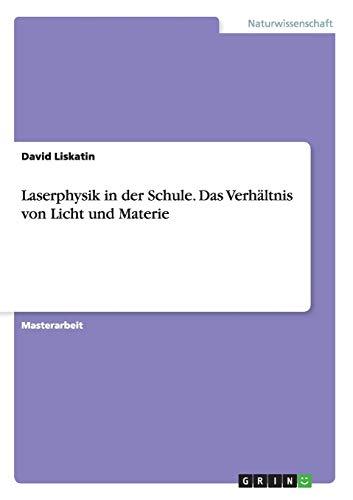Laserphysik in Der Schule. Das Verhaltnis Von: David Liskatin