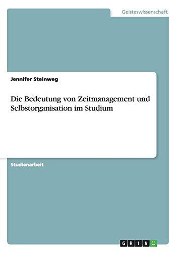 9783668015753: Die Bedeutung von Zeitmanagement und Selbstorganisation im Studium