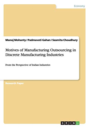 Motives of Manufacturing Outsourcing in Discrete Manufacturing: Mohanty, Manoj