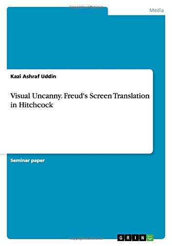 Visual Uncanny. Freud's Screen Translation in Hitchcock: Kazi Ashraf Uddin