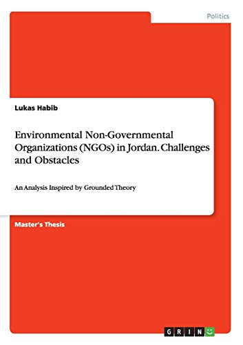 Environmental Non-Governmental Organizations (NGOs) in Jordan. Challenges and Obstacles: Lukas ...